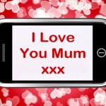 happy Mother's day phrases, happy Mother's day texts, happy Mother's day thoughts